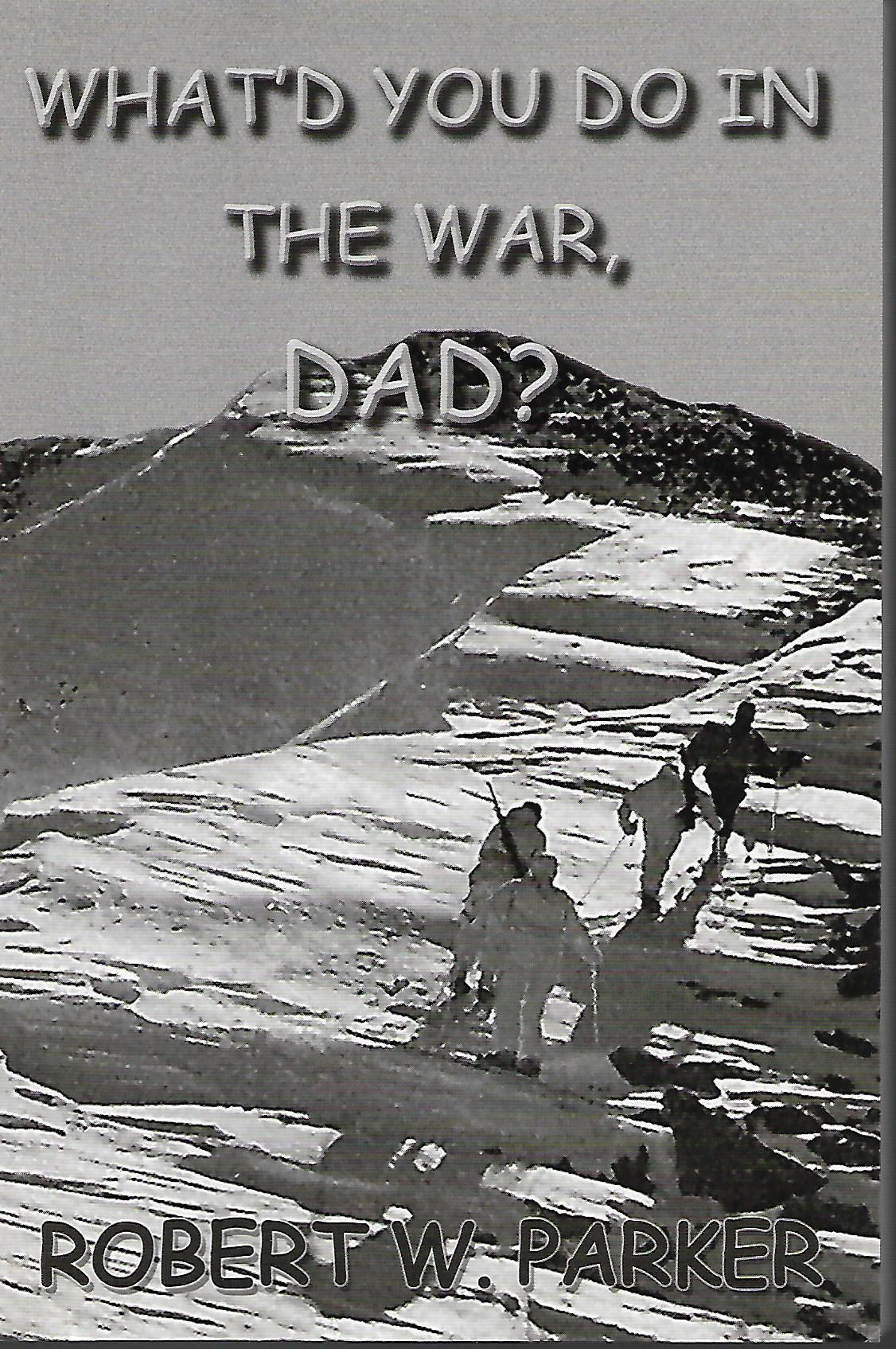 What'd You Do In the War, Dad?