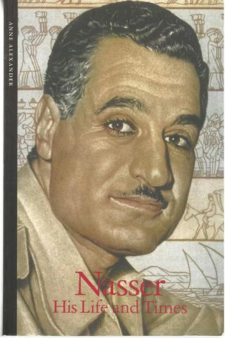 Nasser: His Life and Times, Anne Alexander