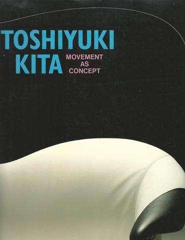 Kita Toshiyuki no dezain =: Toshiyuki Kita, movement as concept (Japanese Edition), Kita, Toshiyuki