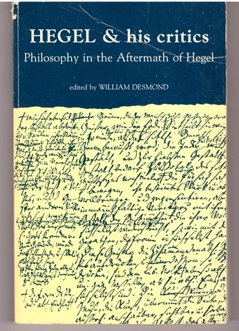 Hegel and His Critics: Philosophy in the Aftermath of Hegel (Suny Series in Hegelian Studies)