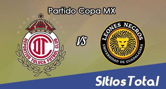 Toluca vs Leones Negros en Vivo – Jornada 5 Apertura 2017 Copa MX – Miércoles 30 de Agosto del 2017