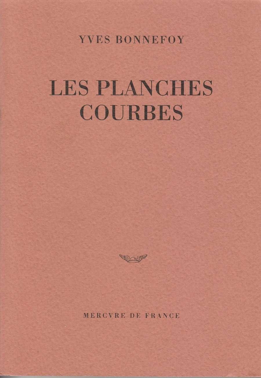Les planches courbes - Yves Bonnefoy