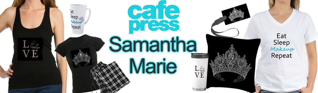 http://www.cafepress.com/SamanthaMarie
