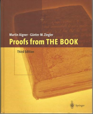 Proofs from THE BOOK, Aigner, Martin; Ziegler, Günter M.