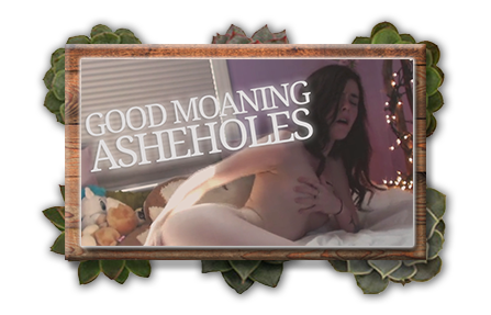 Good Moaning Asheholes