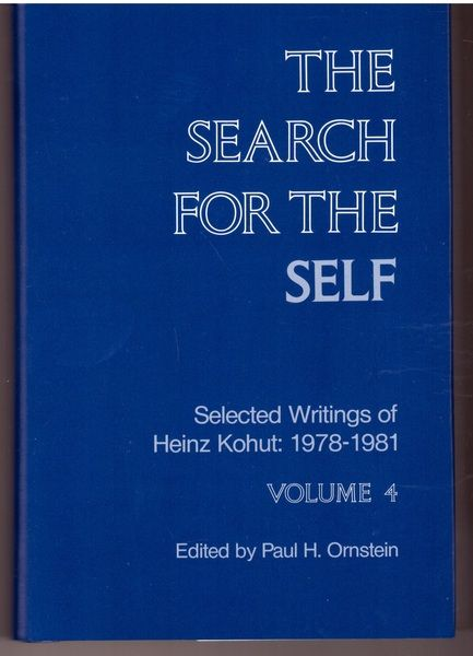 4: The Search for the Self: Selected Writings of Heinz Kohut : 1978-1981 (KOHUT, HEINZ//SEARCH FOR THE SELF)