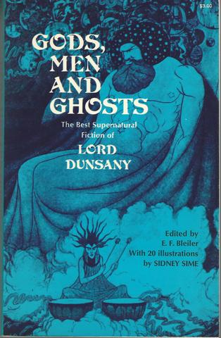 Gods, Men and Ghosts: The Best Supernatural Fiction of Lord Dunsany, Lord Dunsany; E.F. Bleiler; lo Dunsany