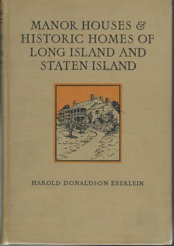 Manor houses and historic homes of Long Island and Staten Island,, Eberlein, Harold Donaldson