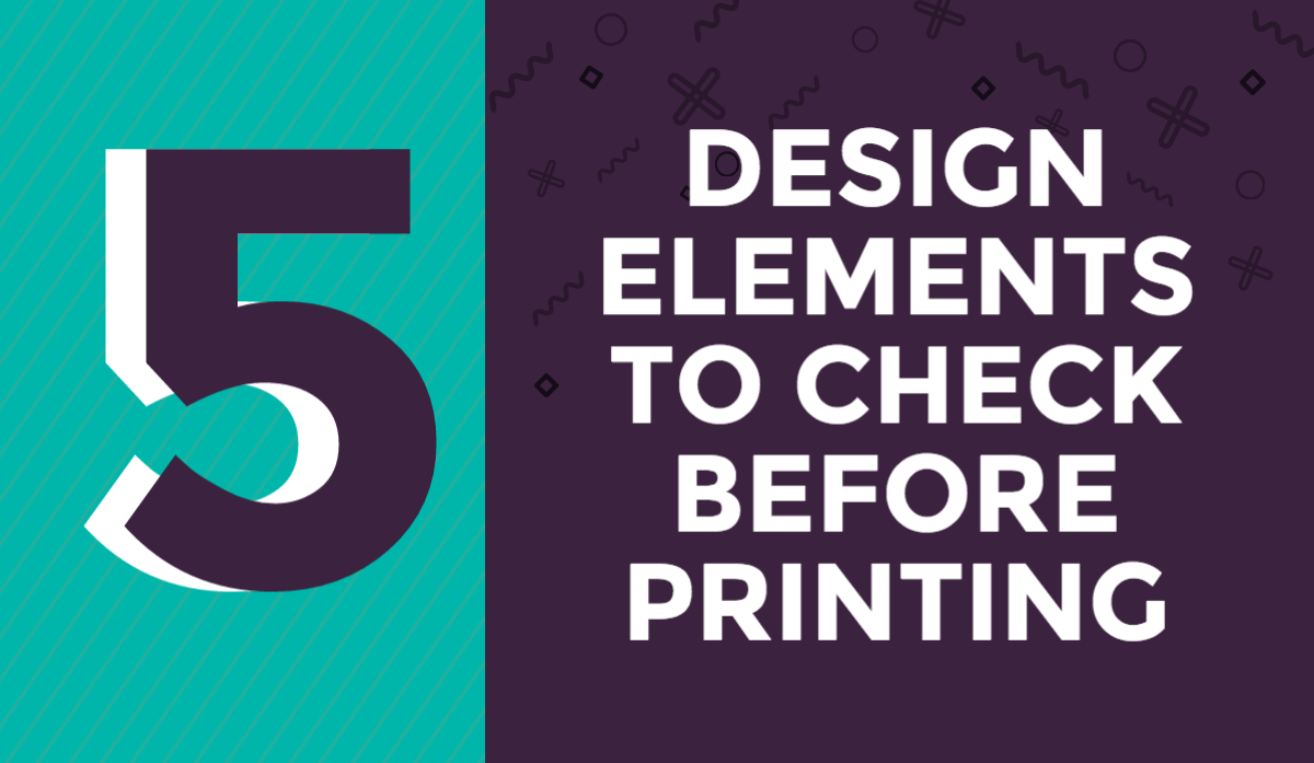 5-design-elements-to-check-before-printing Print Direct