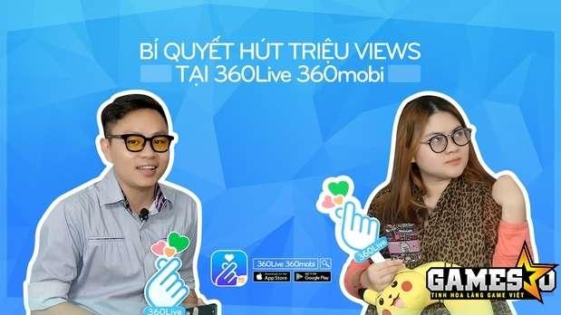 360Live 360mobi chia sẻ cách thu hút người xem live