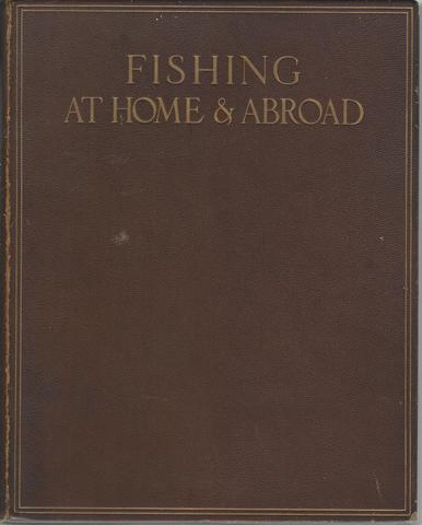 Fishing at Home & Abroad Limited Edition 391/750 cc, Rt. Hon. Sir Herbert Maxwell