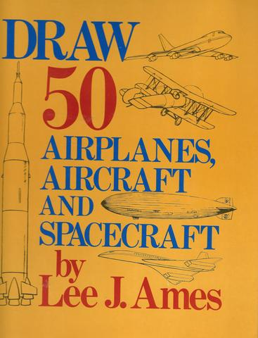 Draw 50 Airplanes, Aircraft, & Spacecraft, Ames, Lee J.