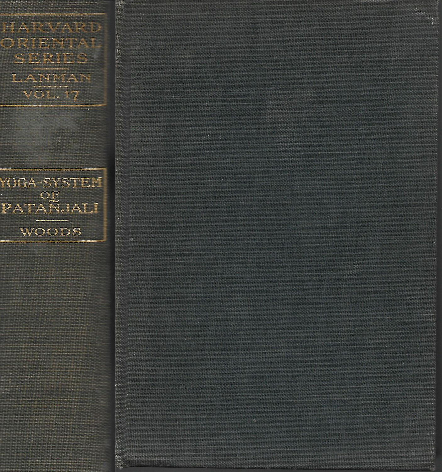 The Yoga-System of Patanjali: Or the Ancient Hindu Doctrine of Concentration of Mind (Harvard Oriental Series, Vol. 17)