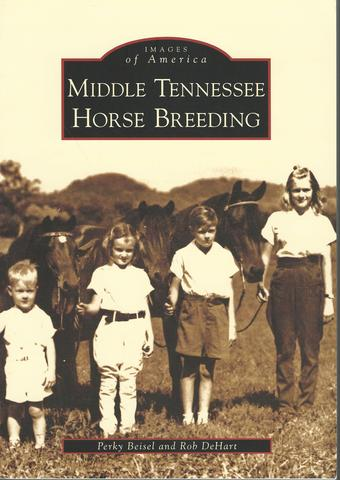 Middle Tennessee Horse Breeding (TN) (Images of America), Beisel, Perky; DeHart, Rob