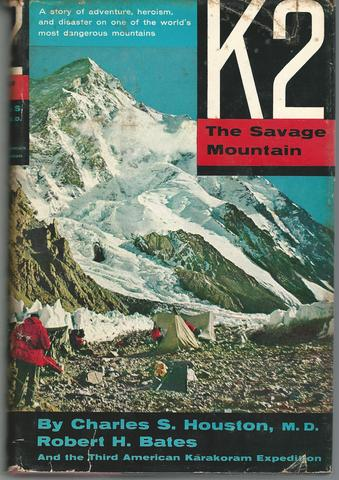 K2. The Savage Mountain. The Third American Karakoram Expedition, Charles S. Houston; Robert H. Bates