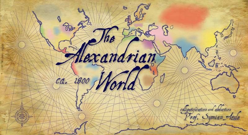 The Alexandrian World: A Steampunk Alternate History ...
