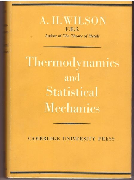 Thermodynamics and Statistical Mechanics, Wilson, A. H.