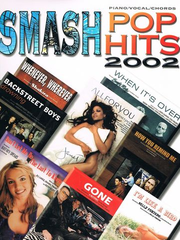 Smash Pop Hits 2002: Piano/Vocal/Chords