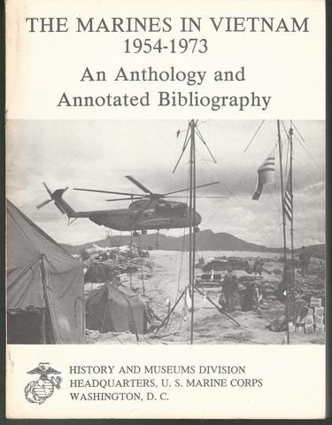 The Marines in Vietnam, 1954-1973: An anthology and annotated bibliography, Anonymous, .