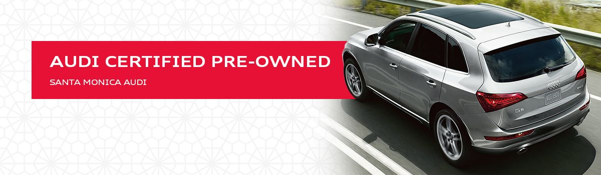 Audi Certified Pre-Owned Overview - Santa Monica Audi