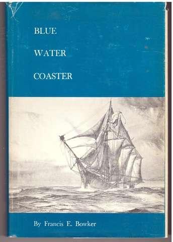 Blue Water Coaster, Bowker, Francis E.