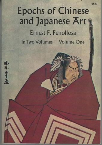 Epochs of Chinese and Japanese Art, Fenollosa, Ernest F.