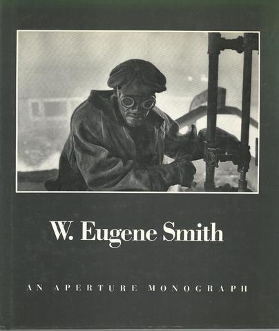 W. Eugene Smith. An Aperture Monograph.