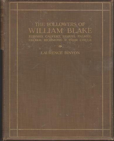 Followers of William Blake; Edward Calvert, Samuel Palmer, George Richmonds and Their Circle, Binyon, Lawrence