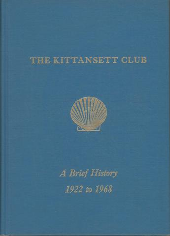The Kittansett CLub A Brief History 1922 to 1968, Bryden, R. I., and D. T. Hood