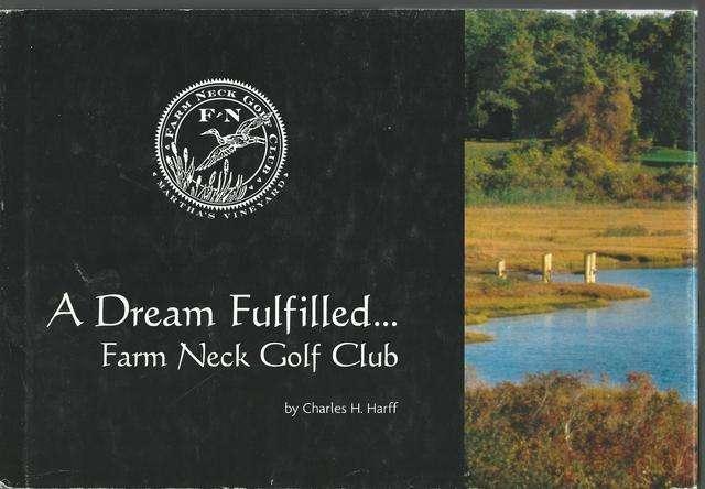 A Dream Fulfilled... Farm Neck Golf Club, Charles H. Harff