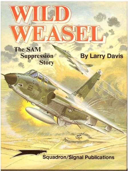 Wild Weasel: The Sam Suppression Story, Davis, Larry