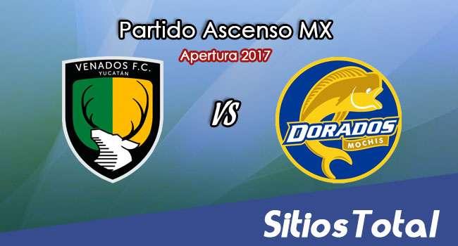 Venados FC vs Dorados de Sinaloa en Vivo – Online, Por TV, Radio en Linea, MxM – Apertura 2017 – Ascenso MX