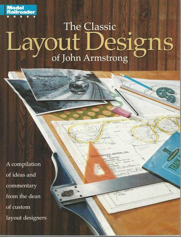 The Classic Layout Designs of John Armstrong (Model Railroader), Armstrong, John