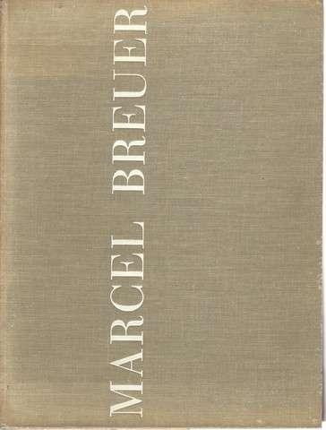 Marcel Breuer: Sun and Shadow., Ed. Peter Blake