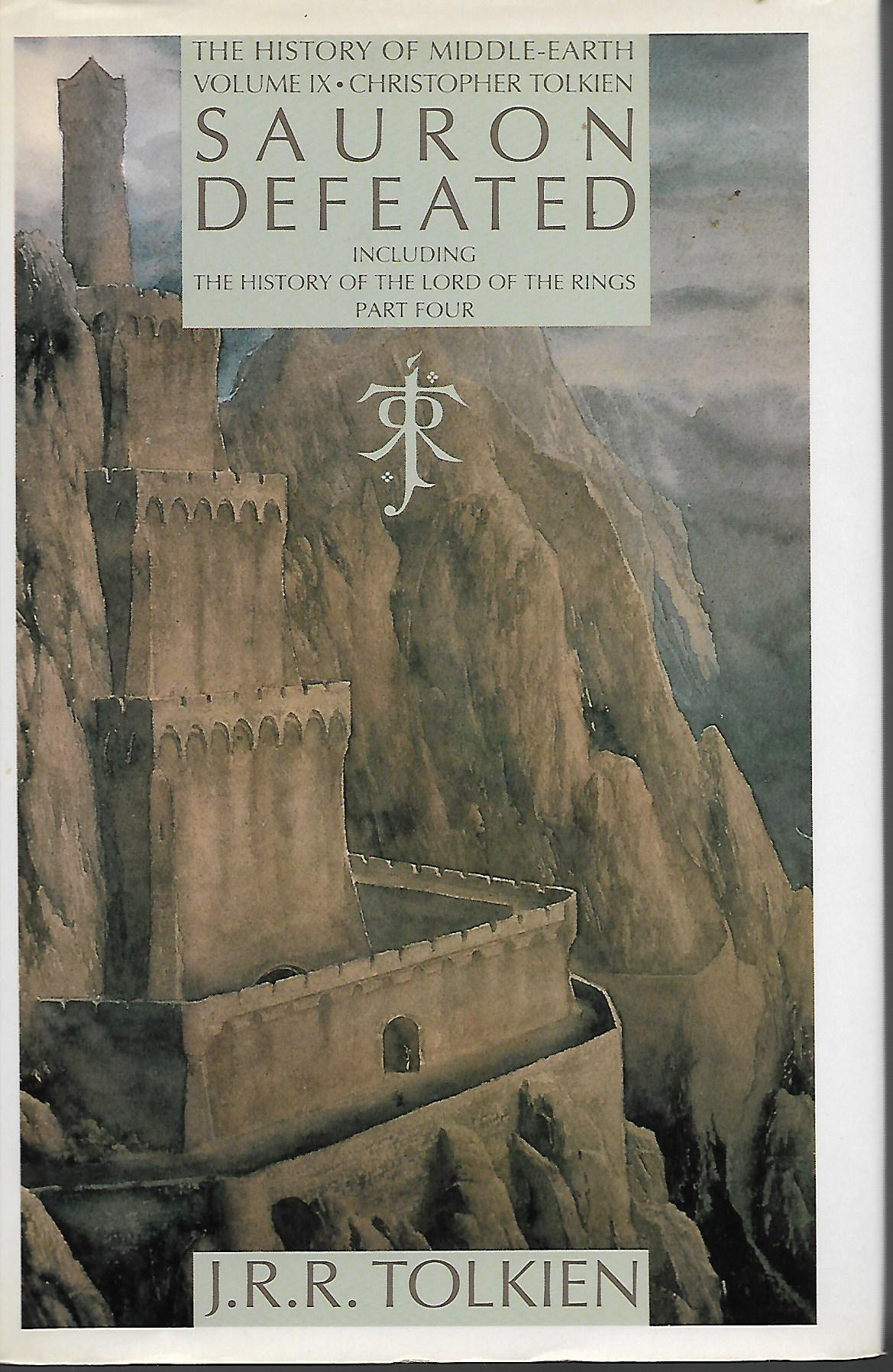 Sauron Defeated: The End of the Third Age: The History of the Lord of the Rings, part four (History of Middle-earth), Tolkien, J.R.R.
