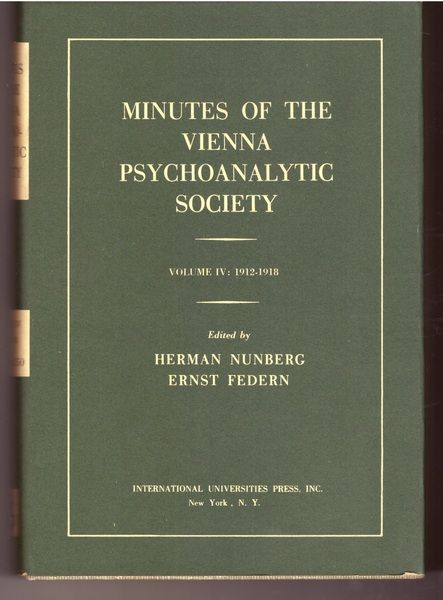 4: Minutes of the Vienna Psychoanalytic Society - Volume IV:1912-1918