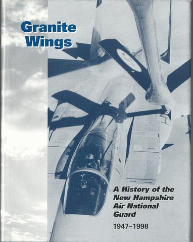 Granite Wings: A History of the New Hampshire Air National Guard 1947-1998