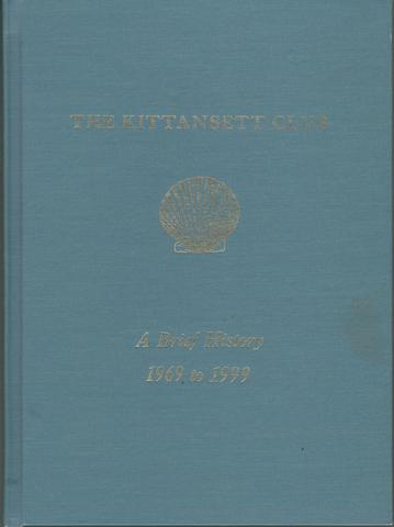THE KITTANSETT CLUB : A BRIEF HISTORY 1969 TO 1999, Nicholson, Mary P. (Editor)
