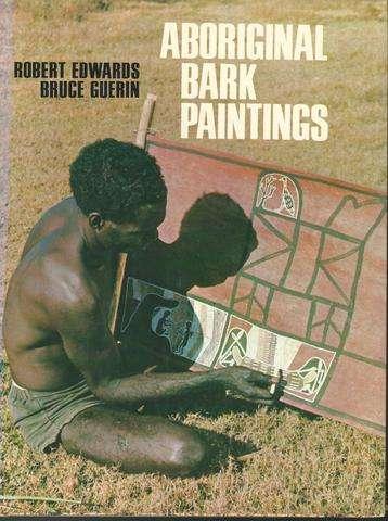 Aboriginal Bark Paintings, Edwards, Robert And Bruce Guerin