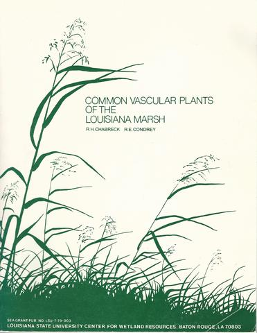 Common Vascular Plants of the Louisiana Marsh by R.H. Chabreck & R.E. Condrey, R.H. Chabreck & R.E. Condrey
