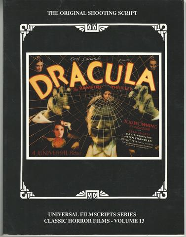 Dracula: The Original 1931 Shooting Script, Vol. 13 (Universal Filmscript Series) (Universal Filmscripts Series: Classic Horror Films)