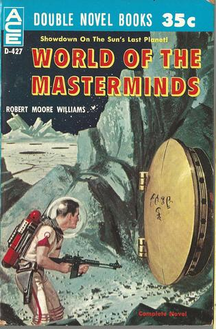 TO THE END OF TIME and Other Stories / WORLD OF THE MASTERMINDS, Williams, Robert Moore / Williams, Robert Moore