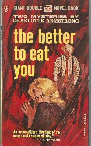 The Better to Eat You / Mischief (Giant Double Novel, G-521), Charlotte Armstrong