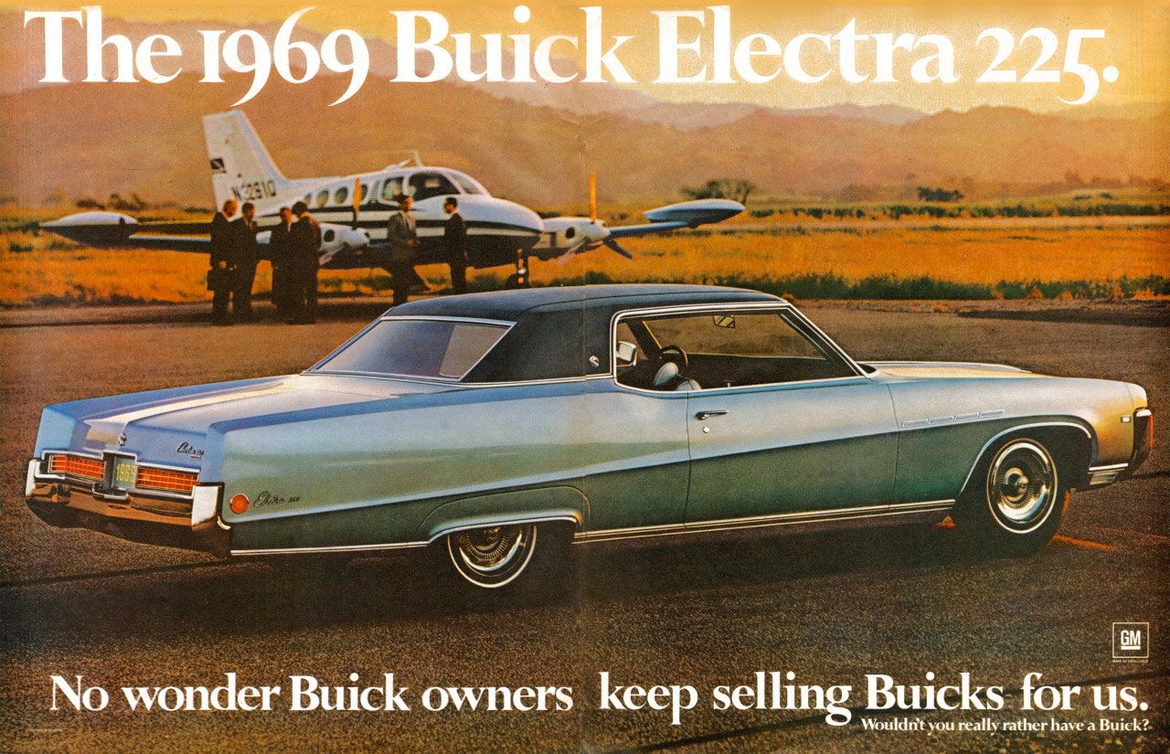 The 1969 Buick Electra 225. No wonder Buick sellers keep selling Buicks for us. Wouldn't you really rather have a Buick?