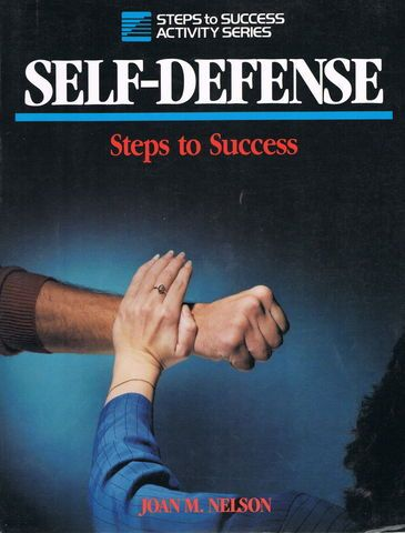 Self-Defense: Steps to Success, Nelson, Joan M.