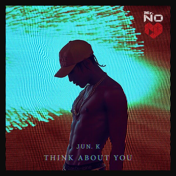 Jun.K (2PM) - Mr. No (Full Mini Album) - Think About You K2Ost free mp3 download korean song kpop kdrama ost lyric 320 kbps