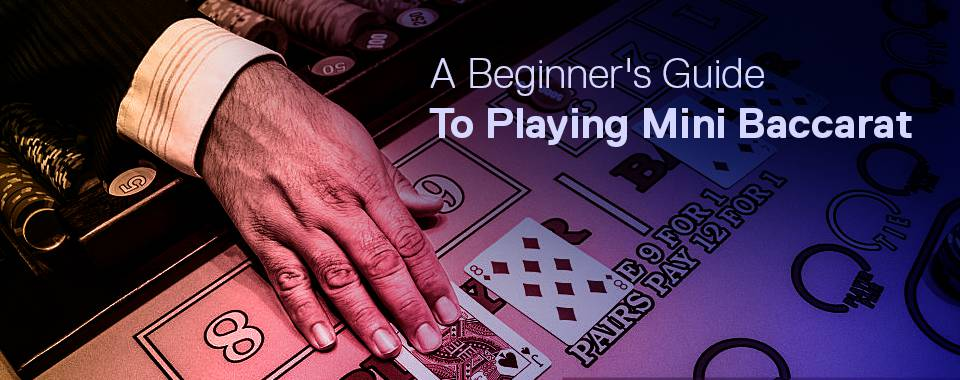 Beginner Guide To Playing Mini Baccarat