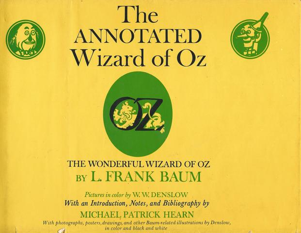 The Annotated Wizard of Oz: The Wonderful Wizard of Oz, L. Frank Baum