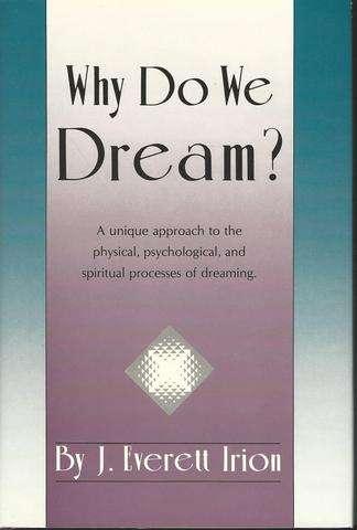 Why Do We Dream?, Irion, J. Everett
