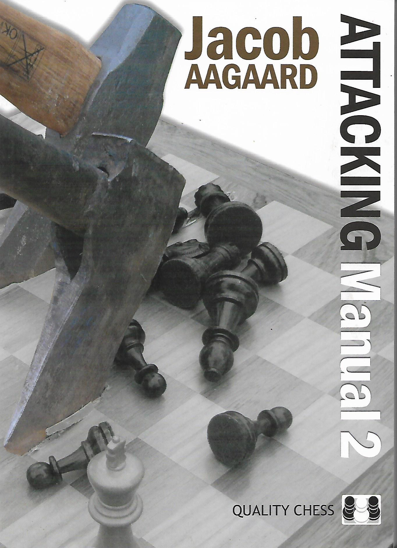 The Attacking Manual 2: Technique and Praxis, Aagaard, Jacob